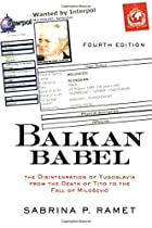 Balkan Babel: The Disintegration of…