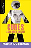 Duberman, Martin: Cures: A Gay Man's Odyssey