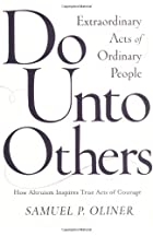 Do Unto Others: Extraordinary Acts of…