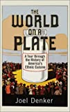 Denker, Joel: The World on a Plate: A Tour Through the History of America's Ethnic Cuisines