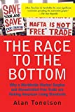 Tonelson, Alan: The Race to the Bottom: Why a Worldwide Worker Surplus and Uncontrolled Free Trade Are Sinking American Living Standards