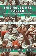 This House Has Fallen: Nigeria in Crisis by…
