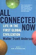 All Connected Now: Life in the First Global…