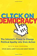 Click On Democracy: The Internet's Power To…