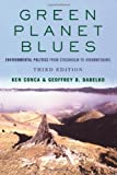 Conca, Ken: Green Planet Blues: Environmental Politics from Stockholm to Johannesberg