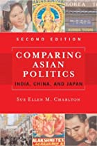 Comparing Asian Politics: India, China, And…