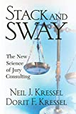 Kressel, Neil Jeffrey: Stack and Sway: The New Science of Jury Consulting