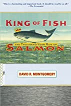 King of Fish: The Thousand-Year Run of…
