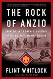 Whitlock, Flint: The Rock Of Anzio: From Sicily to Dachau A History of the 45th Infantry Division