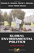 Global Environmental Politics (Dilemmas in…