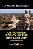 Rochester, J. Martin: US Foreign Policy in the Twenty-First Century: Gulliver's Travails (Dilemmas in World Politics)