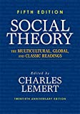 Lemert, Charles: Social Theory: The Multicultural, Global, and Classic Readings