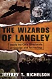 Richelson, Jeffrey T.: The Wizards of Langley: The Cia's Directorate of Science and Technology