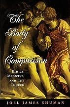 The Body of Compassion: Ethics, Medicine,…
