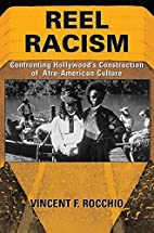 Reel Racism: Confronting Hollywood's…
