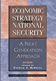 Desouza, Patrick J.: Economic Strategy and National Security: A Next Generation Approach