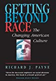 Payne, Richard J.: Getting Beyond Race: The Changing American Culture