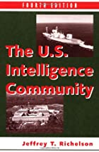 The U.S. Intelligence Community by Jeffrey T…