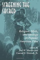 Screening The Sacred: Religion, Myth, And…