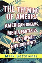 The Theming of America by Mark Gottdiener