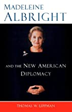 Madeleine Albright And The New American…