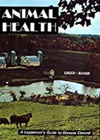 Animal Health: A Layman's Guide to Disease…
