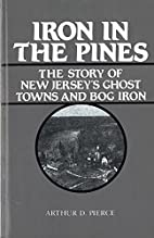 Iron in the Pines by Arthur D. Pierce