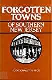 Beck, Henry Charlton: Forgotten Towns of Southern New Jersey