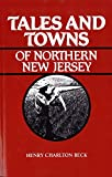 Beck, Henry Charlton: Tales and Towns of Northern New Jersey