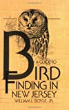 Boyle, William J.: A Guide to Bird Finding in New Jersey
