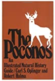 Oplinger, Carl S.: The Poconos: An Illustrated Natural History Guide