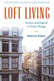 Sharon Zukin: Loft Living: Culture and Capital in Urban Change