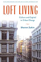 Loft Living: Culture and Capital in Urban…