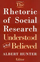 The Rhetoric of Social Research: Understood…