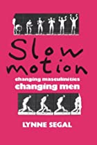 Slow Motion: Changing Masculinities,…