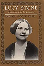 Lucy Stone: Speaking Out for Equality by…