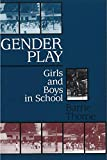 Thorne, Barrie: Gender Play: Girls and Boys in School