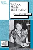 O'Connor, Flannery: A Good Man Is Hard to Find: And Other Stories