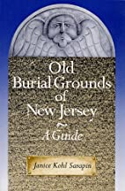 Old Burial Grounds of New Jersey: A Guide by…