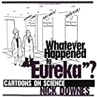 Whatever Happened to Eureka?: Cartoons on…
