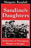 Randall, Margaret: Sandino's Daughters: Testimonies of Nicaraguan Women in Struggle