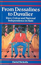From Dessalines to Duvalier: Race, Colour…
