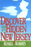 Roberts, Russell: Discover the Hidden New Jersey