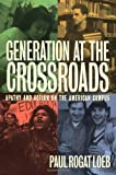 Loeb, Paul Rogat: Generation at the Crossroads: Apathy and Action on the American Campus