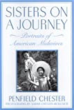 Chester, Penfield: Sisters on a Journey: Portraits of American Midwives