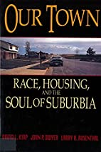 Our Town: Race, Housing, and the Soul of…