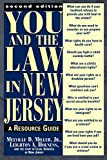 Miller, Melville D., Jr.: You and the Law in New Jersey: A Resource Guide