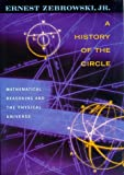 Ernest Zebrowski Jr: A History of the Circle: Mathematical Reasoning and the Physical Universe