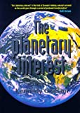 Graham, Kennedy: The Planetary Interest: A New Concept for the Global Age