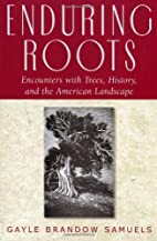 Enduring Roots: Encounters with Trees,…